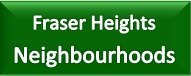 Fraser Heights Neighbourhoods